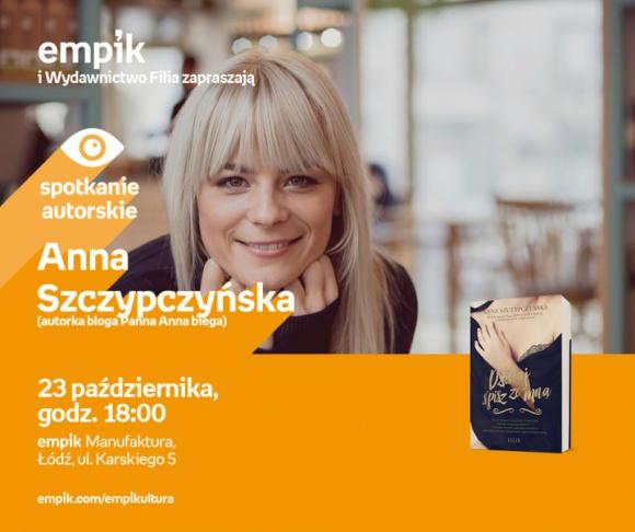 ANNA SZCZYPCZYŃSKA (autorka bloga PANNA ANNA BIEGA) – SPOTKANIE AUTORSKIE – ŁÓDŹ