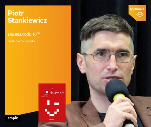 Piotr Stankiewicz   Empik Galeria Bałtycka