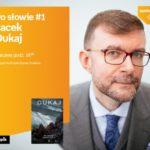Po słowie #1: Jacek Dukaj