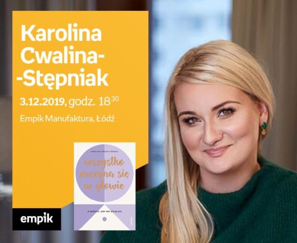KAROLINA CWALINA-STĘPNIAK – SPOTKANIE AUTORSKIE – ŁÓDŹ