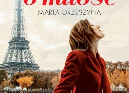 GRA O MIŁOŚĆ… powieść z Paryżem w tle